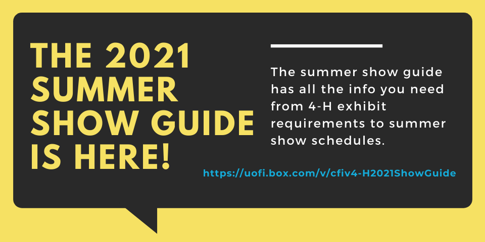 The 2021 summer show guide is here! https://uofi.box.com/v/cfiv4-H2021ShowGuide