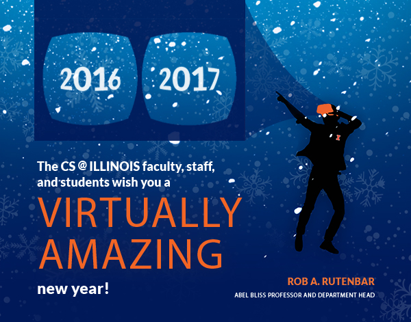 The CS @ ILLINOIS faculty, staff, and students wish you a VIRTUALLY AMAZING new year!