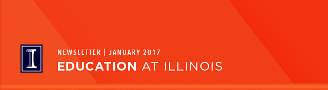 January 2017 Education at Illinois Newsletter