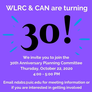 """White and black text on a purple background: """"WLRC & CAN are turning 30! We invite you to join the 30th Anniversary Planning Committee. Thursday, October 22, 2020. 4:00-5:00pm. Email ndab1@uic.edu for meeting information or if you are interested in getting involved."""""""