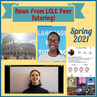 In the picture: Colosseum (left), LCLC tutors Chantelle (center), and Alex (bottom left); images from LCLC Peer Tutoring Instagram (right)