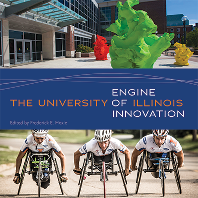 Cover of The University of Illinois: Engine of Innovation