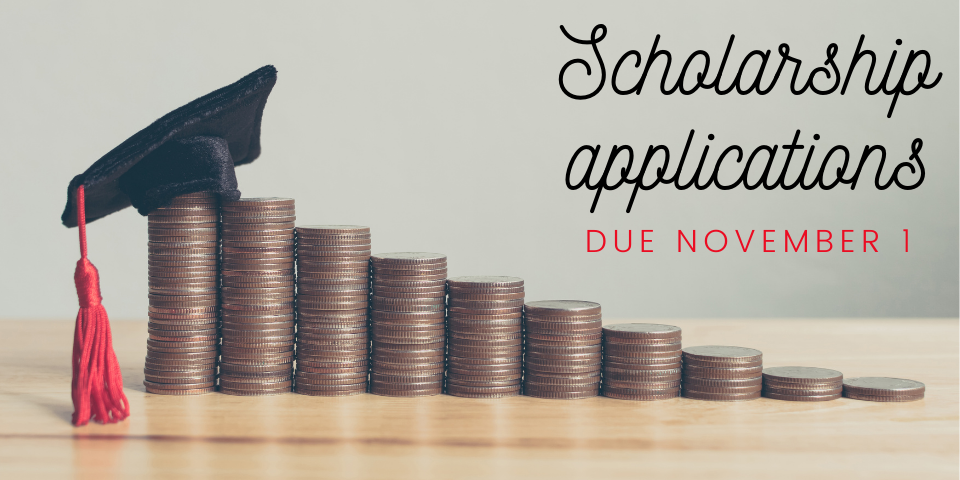 Scholarship applications are due November 1