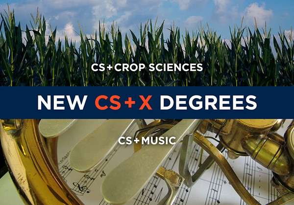 Crop Sciences and Music join growing collection of CS + X degrees at the University Of Illinois