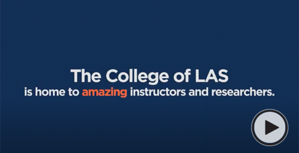 The College of LAS is home to amazing instructors and researchers.