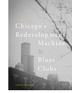 David Wilson - Chicago's Redevelopment Machine and Blues Clubs
