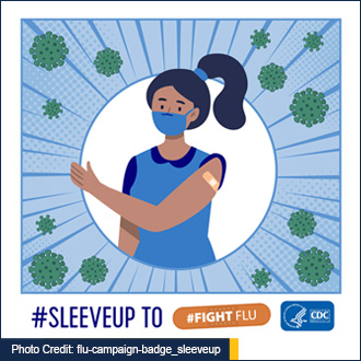 Photo Credit: flu-campaign-badge_sleeveup - link to cdc.gov for more information