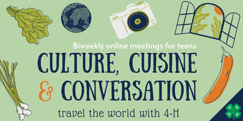 Culture, Cuisine and Conversation: travel the world with 4-H