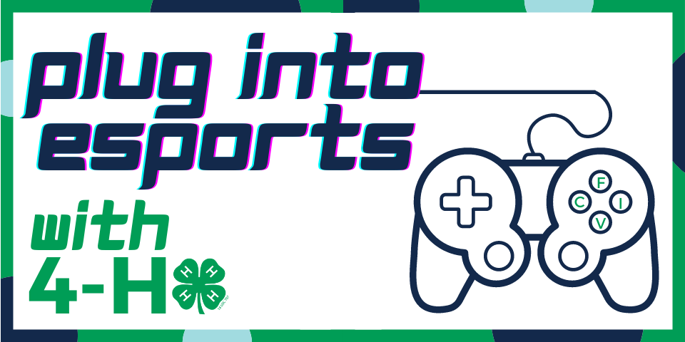 plug into esports with 4-H