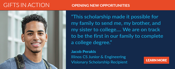 """""""Receiving this scholarship is actually the major factor that influenced my decision to enroll,"""" Jacob Perakis, CS class of 2021."""
