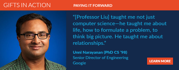 "Narayanan, who now leads the engineering team for Google Assistant, was profoundly influenced by Professor Emeritus C.L. ""Dave"" Liu."