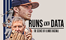 Runs and Data is a new documentary.