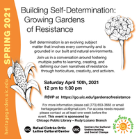 "On the left side of the poster from top to bottom, there is a vertical undulating orange line with yellow letters that reads ""heritagegarden.uic.edu"" and ""Spring 2021"". The text with the event details is in black letters on a white background. There are two drawings in the poster. One overlaps with the orange line and is a drawing of an ear of corn. The second drawing is on the top right and is a marigold. Both have an orange drop shadow. The bottom of the poster contains the logos of the UIC Latino Cultural Center, the UIC Centers for Cultural Understanding and Social Change, and the UIC Heritage Garden."
