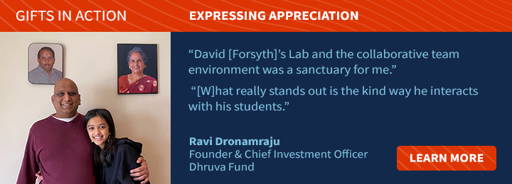 Dronamraju Directs Gift to the Professor and Mentor Who Helped Bridge His Most Meaningful Transition.