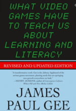 What video games have to teach us about learning and literacy book jacket